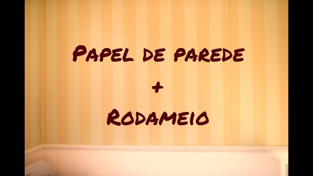 Papel de parede + Rodameio - YouTube