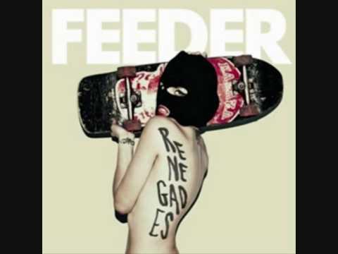 Feeder - Renegades [HQ]