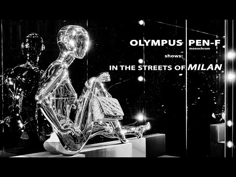 Olympus PEN-F monochrom: IN THE STREETS OF MILAN