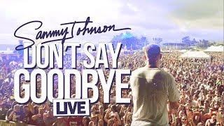 Sammy Johnson - Don't Say Goodbye (Live)