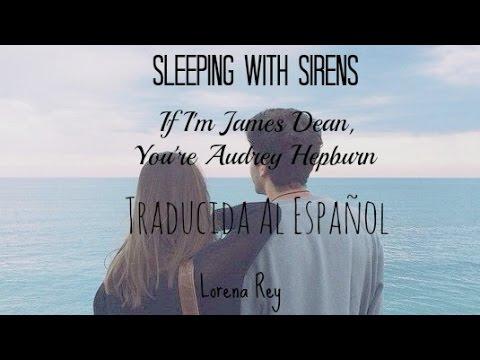 Sleeping With Sirens If Im James Dean Youre Audrey Hepburn Traducida Español