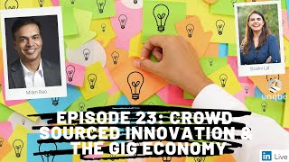 Future of Work Show, Ep 23: Crowd Sourced Innovation & the Gig Economy
