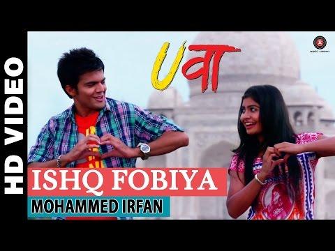 Ishq Fobiya - Uvaa | Mohammed Irfan | Rashid Khan