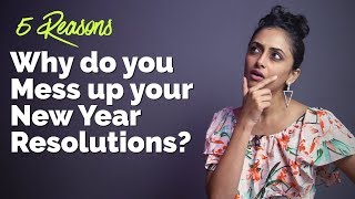 Why do you Blow-up your New Year Resolutions? 5 Easy Ways to Achieve resolutions in 2019.