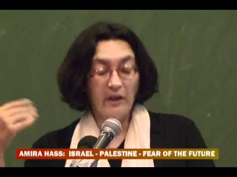 Amira Hass: Israel - Palestine - Fear of the Future