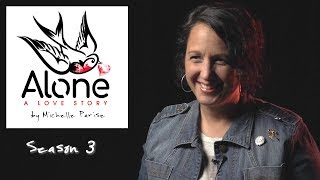 Alone: A love story, Season 3 | 10 Questions with Michelle Parise