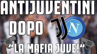 ANTIJUVENTINI dopo JUVENTUS - Napoli 3-1 |