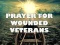 Prayer for Wounded Veterans