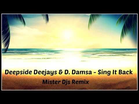 Deepside Deejays & D. Damsa - Sing It Back (Mister Djs Remix) New