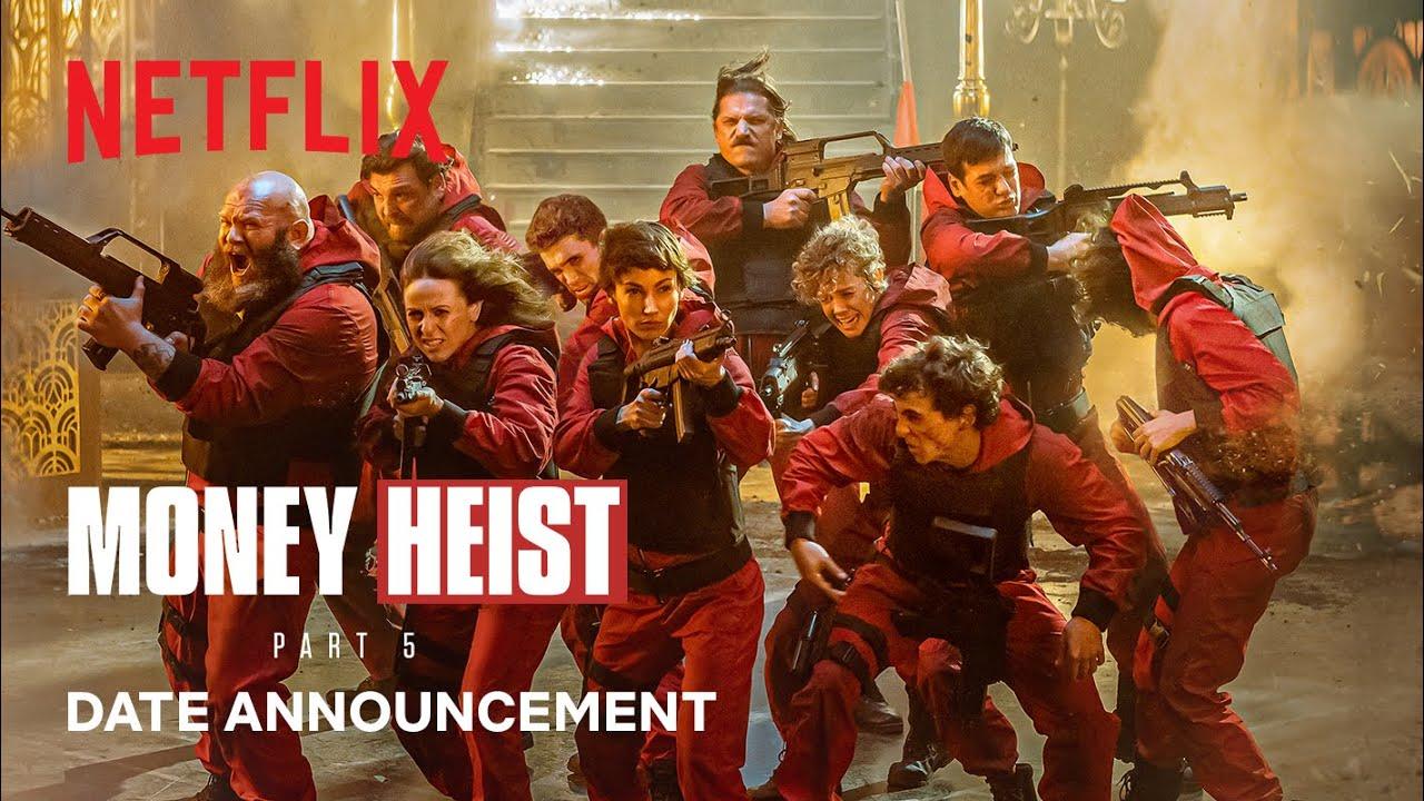 Download Money Heist: Part 5   Date Announcement   Netflix India