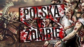 POLSKA RATUJE ŚWIAT OD KATAKLIZMU ZOMBIE!