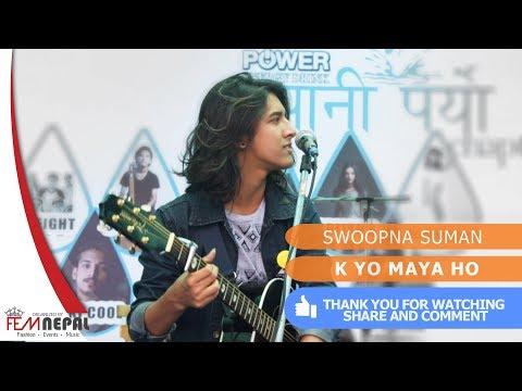 K Yo Maya Ho - Swoopna Suman (Live Performance) | Femnepal