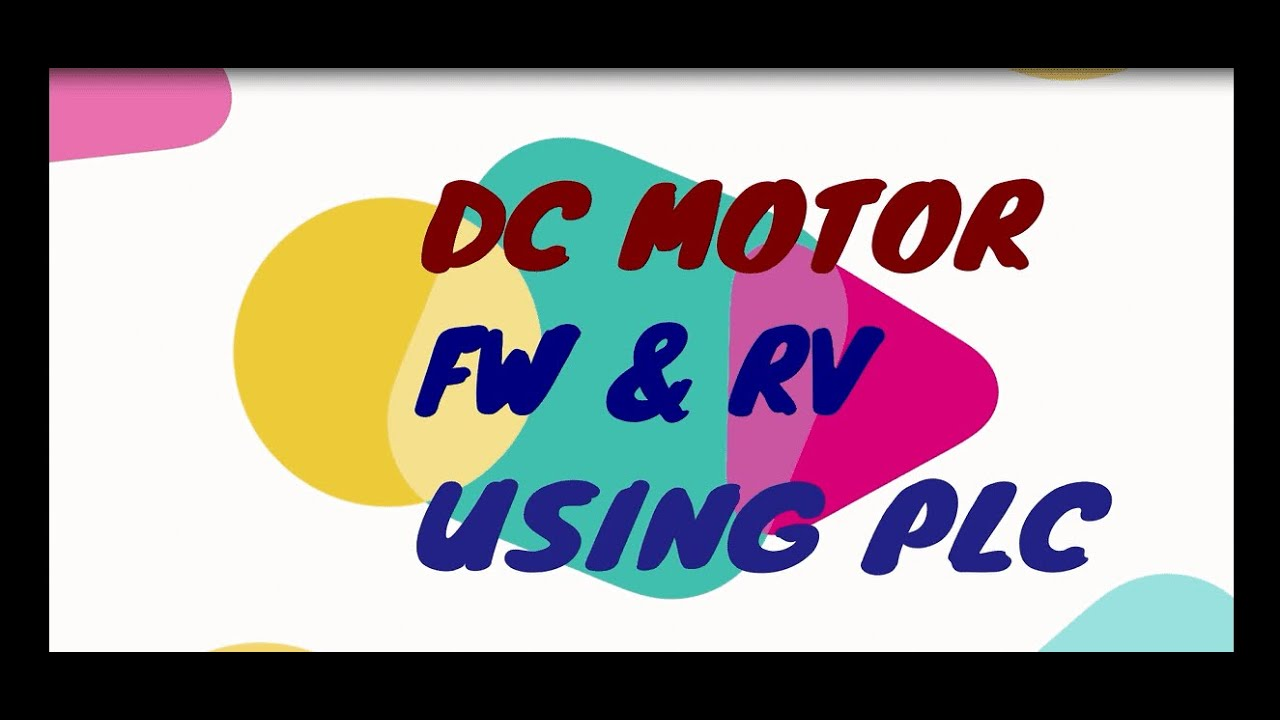 Dc Motor Forward And Reverse By Using Relay  U0026 Plc