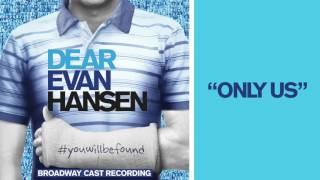"""Only Us"" from the DEAR EVAN HANSEN Original Broadway Cast Recording"