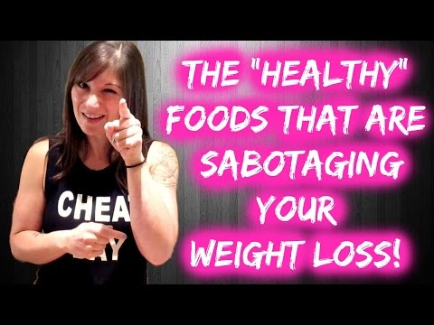"""the-""""healthy""""-foods-that-are-sabotaging-your-weight-loss"""