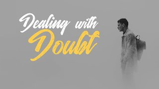 Dealing with Doubt (28 June '20)