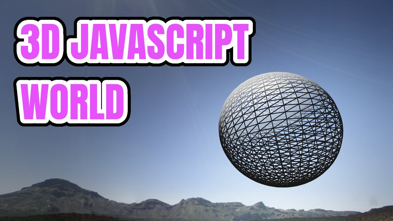 Create JavaScript 3D World in 5 Minutes (or less)