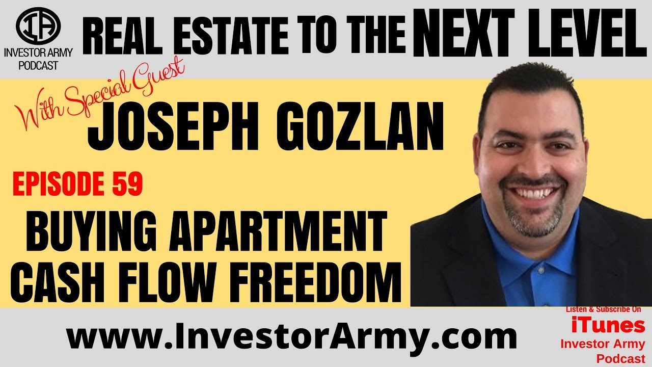 Joseph Gozlan - Buying Apartment Cash Flow Freedom - EP 59