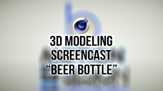 """Cinema 4D Modeling Screencast - Modeling a """"Beer Bottle"""""""