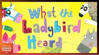 What the Ladybird Heard | 2021 West End Trailer