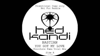 BASTIAN -  You Got My Love (Chocolate Puma Vocal Mix) HQwav
