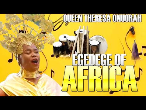 Download Queen Theresa Onuorah - Egedege Of Africa - Latest 2018 Nigerian Highlife Music