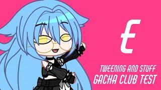 Test // Gacha Club Tweening