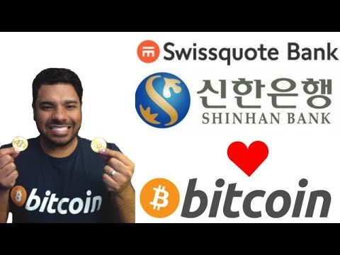 Swissquote Bank & Shinhan Bank Love Bitcoin - My 2018 Bitcoin Adoption Increase Thoughts
