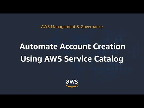 Automate Account Creation Using AWS Service Catalog