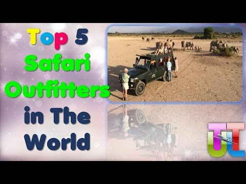 Top 5 Safari Outfitters in The World