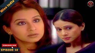 MISS INDIA TV SERIAL EPISODE 10 | SHILPA SHINDE | BHOJPURI HEROINE PAKHI HEGDE | DD National