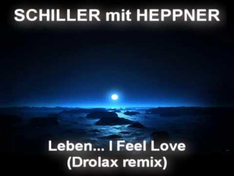 SCHILLER mit HEPPNER  Leben I Feel You Drolax remixavi