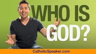 Who Is God? (Catholic Speaker Ken Yasinski)