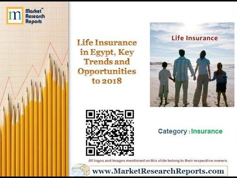 Life Insurance in Egypt, Key Trends and Opportunities to 2018