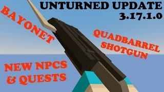 Unturned - Update 3.17.1.0 - Bayonet, quadbarrel shotgun, more npcs & quests!