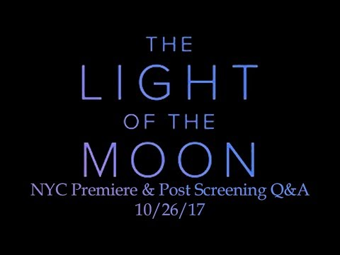 The Light of the Moon NYC Premiere & Post Screening Q&A