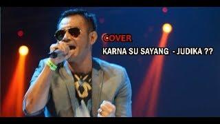 Cover Karna Su Sayang ( Near Feat Dian Sorowea ) Suara Siapakah ?? JUDIKA ataukah DORMAN MANIK
