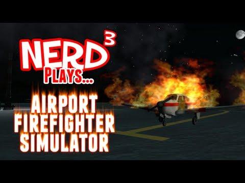 Nerd³ Plays... Airport Firefighter Simulator