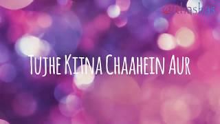 Tujhe Kitna Chaahien Aur Lyrics with Translation|Jubin Nautiyal|Kabir Singh