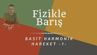 BASİT HARMONİK HAREKET KONU ANLATIMI - 1