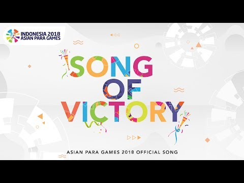SONG OF VICTORY - Various Artists - Asian Para Games 2018 Official Theme Song