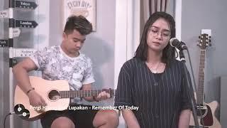 Pergi Hilang dan Lupakan (cover Rezha Regita) Remember of Today