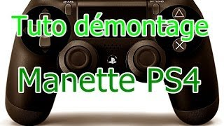 Tuto démontage manette PS4