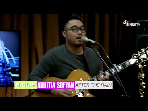 B-CLIP #228 ADHITIA SOFYAN - After The Rain