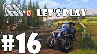 Lets Play Farming Simulator 15 - Episode 16 - Selling Logs And Silage Special Plans