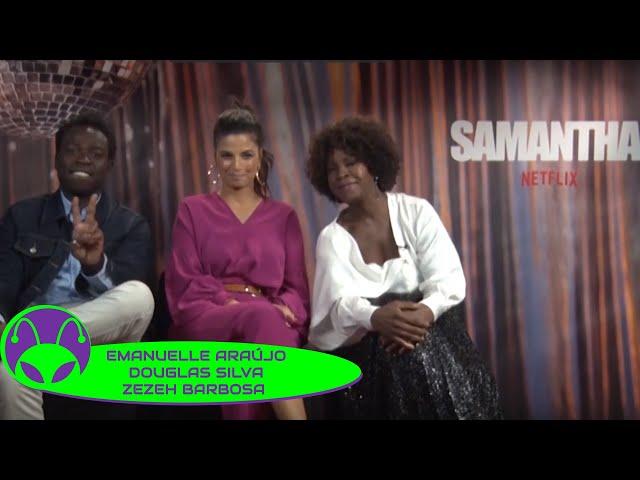 Samantha! Temporada 2 (NETFLIX) - ENTREVISTA com Emanuelle Araújo, Douglas Silva e Zezeh Barbosa!