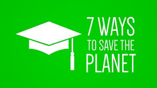 7 ways students can save the planet