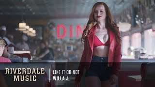 Willa J - Like It Or Not | Riverdale 3x01 Music [HD]