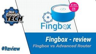 Fingbox vs advanced router - review