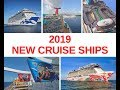 2019 NEW CRUISE SHIPS